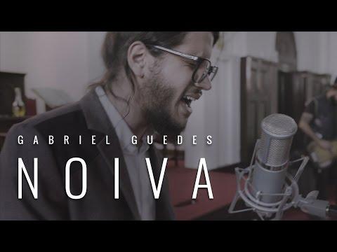 Gabriel Guedes | NOIVA | Clipe OFICIAL
