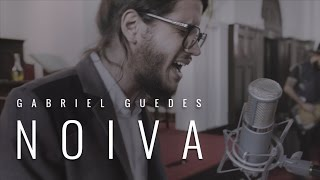 Gabriel Guedes | NOIVA | Clipe OFICIAL