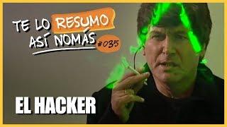El Hacker | Te Lo Resumo Así Nomás #35