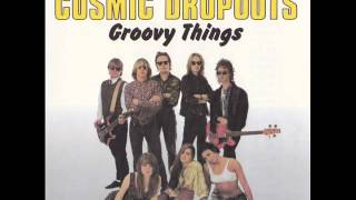 The Cosmic Dropouts - Pushing Too Hard