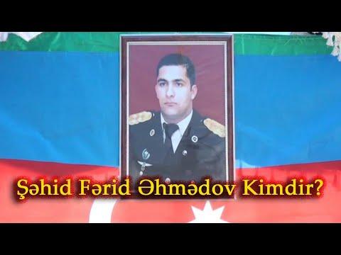 Şəhid Fərid Əhmədov Kimdir ?
