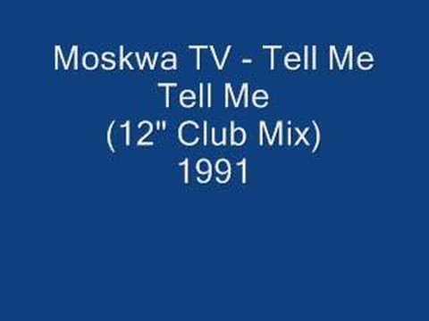 "Moskwa TV - Tell Me Tell Me (12"" Club Mix)"