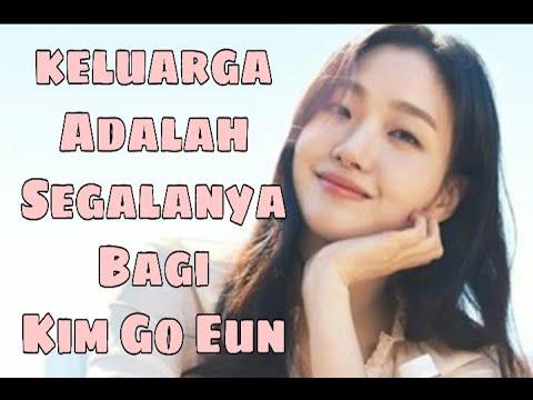 Manisnya Potret Kebersamaan Kim Go Eun Bersama Keluarga | Patut Di Contoh!!