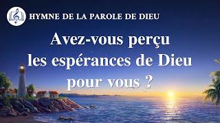 Musique chrétienne en français « Avez-vous perçu les espérances de Dieu pour vous ? »