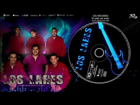 LOS LARES - Son mentiras (CD El Regreso)