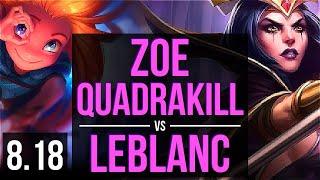 ZOE vs LEBLANC (MID) | Quadrakill, KDA 17/2/8, Legendary | Korea Challenger | v8.18