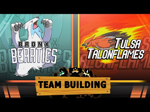 Bronx Beartics - Team Building for the Tulsa Talonflames [UCL S2W7]