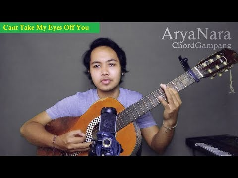 Chord Gampang (Can't Take My Eyes Off You - Frankin Valli) by Arya Nara (Tutorial)