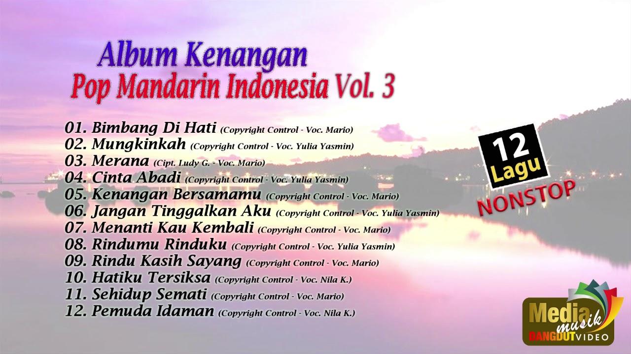 NONSTOP 12 BEST HITS ALBUM KENANGAN POP MANDARIN INDONESIA VOL 3 - Full Album (Original Audio)