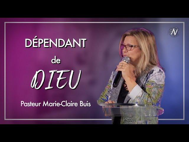 Dépendant de Dieu ! - Marie-Claire Buis  - Eglise Novation / Agen