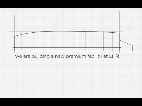 Learn about the construction of our new premium facility at LHR