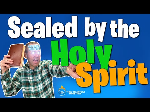 SEALED BY THE SPIRIT OF GOD - What Is The Seal Of The Holy Spirit?