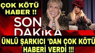 Sondakika Ünlü Sanatçı  Zerrin ÖZER 'den ÇOK KÖTÜ HABERİ Verdi  !!
