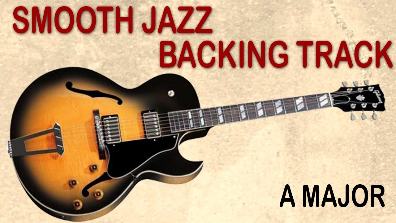 Smooth Jazz Backing Track in A Major / Free Guitar Jam Tracks at  yourbackingtracks com