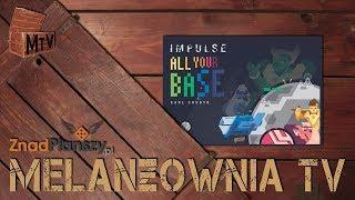 Impulse: All Your Base | MelanżowniaTV #159