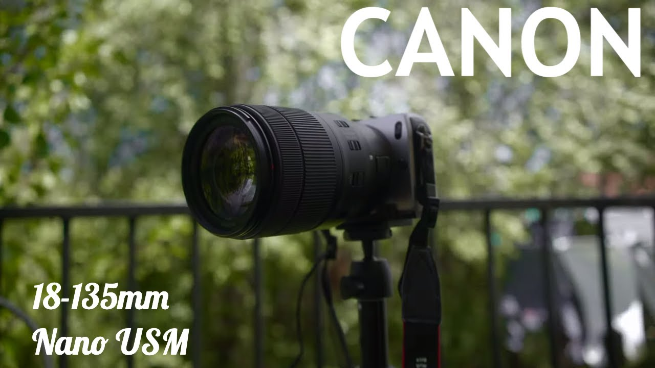 This Lens Shocked Me Canon 18 135mm Nano Usm Is Youtube