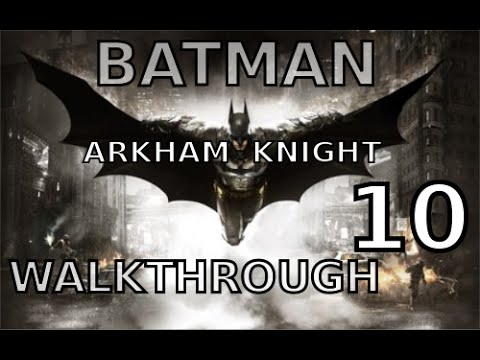 Batman Arkham Knight - Walkthrough 10