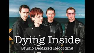 Dying Inside - Studio DeMixed Version (The Cranberries)