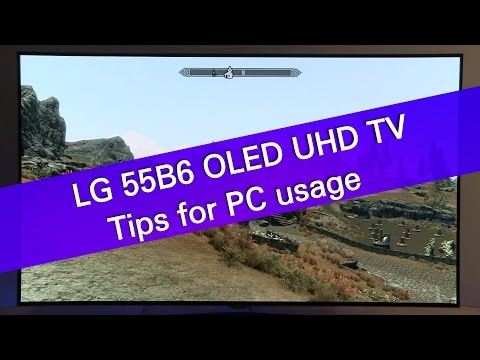 LG 55B6 OLED TV tips for PC usage