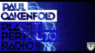 Paul Oakenfold - Planet Perfecto: Episode 56