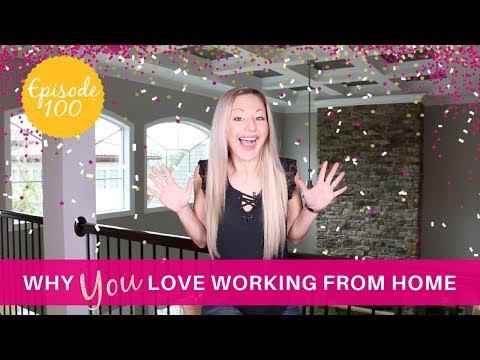 Why You Love Working From Home – We Made It To Episode 100 Rock Stars!