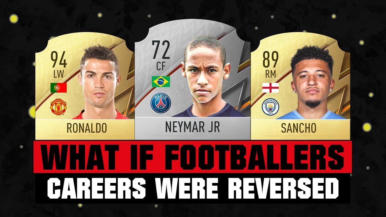 WHAT IF FOOTBALLERS CAREERS WERE REVERSED? 👀😱 ft Neymar, Ronaldo, Sancho... etc