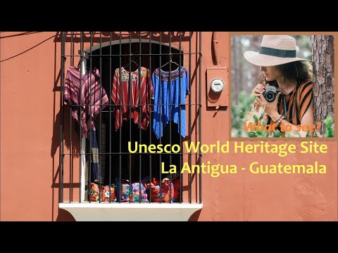 WHAT TO SEE IN La Antigua, Guatemala