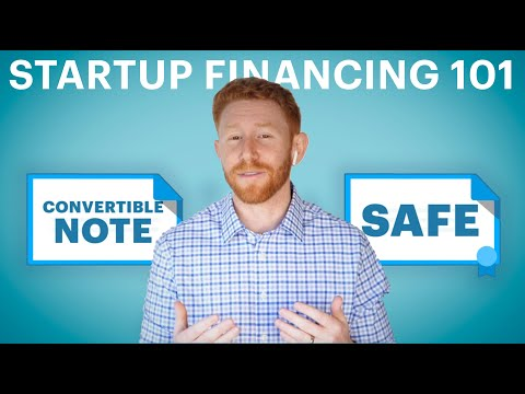 Startup Financing 101: How SAFEs and Convertible Notes Work | Equity funding explained