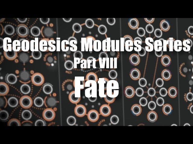 Geodesics Modules Series Part 8 - Fate