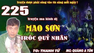 Truyện ma pháp sư đạo sĩ - Mao Sơn tróc quỷ nhân [ Tập 225 ] Trừ yêu diệt ma - Quàng A Tũn