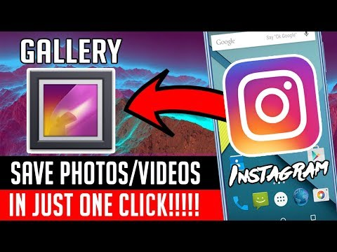 How To Save Instagram Photos And Videos In ONE Click - Save Instagram Videos And Photos To Gallery