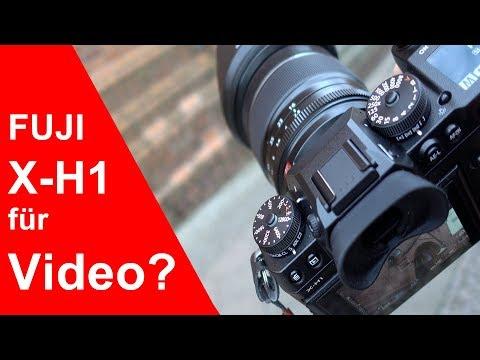 Fujifilm X-H1 - Wie gut ist sie im Video? (deutsch)