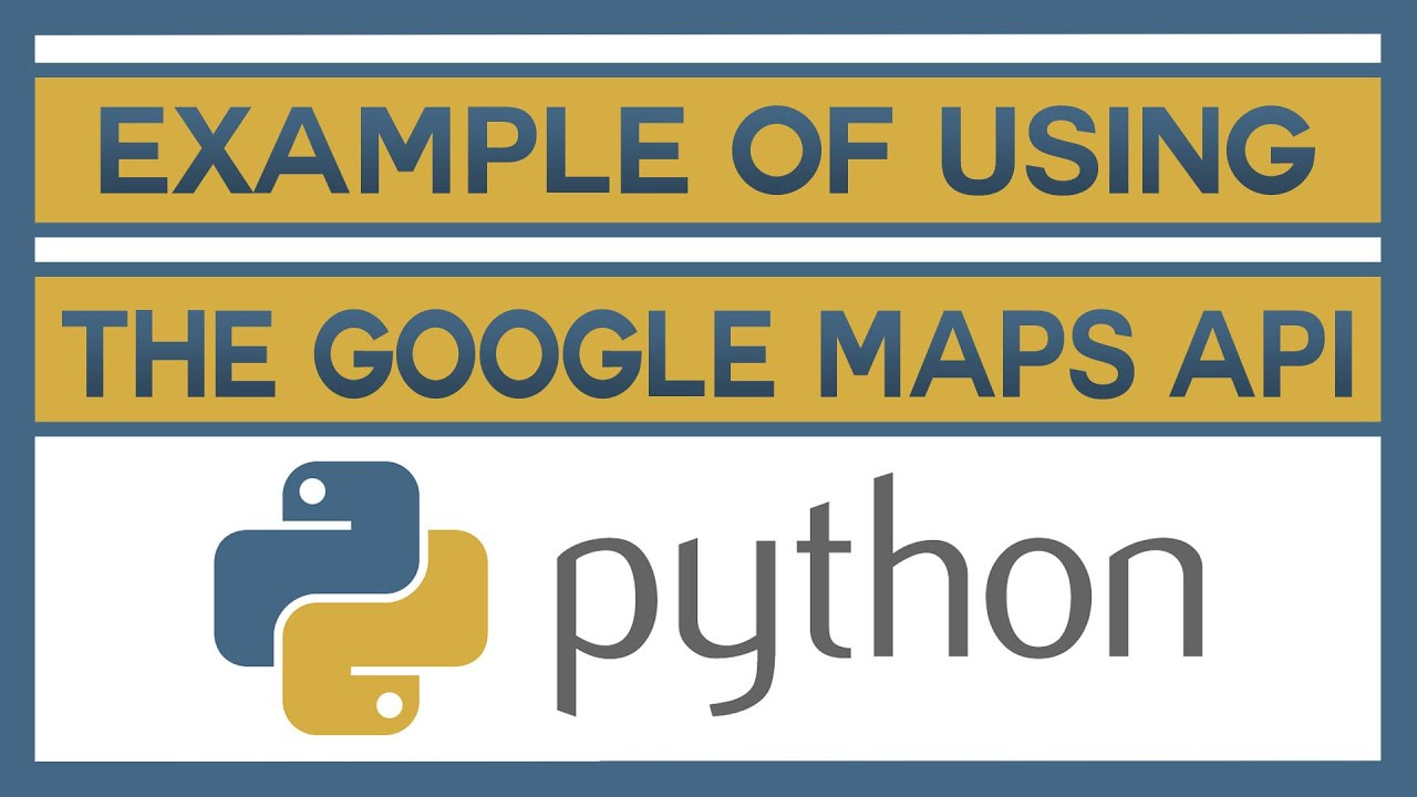 An Example Of Using the Google Maps API With Python - YouTube