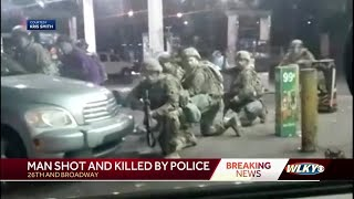 Chief: Man shot, killed by police as LMPD, National Guard were breaking up protesters