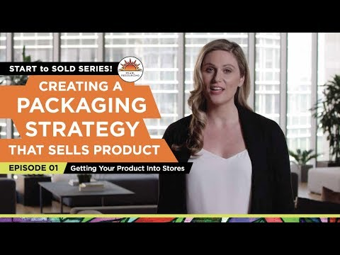 creating-packaging-that-sells-your-product---video-#1:-getting-your-product-into-different-stores