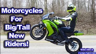 Beginner Motorcycles For Big Tall Riders | MotoVlog