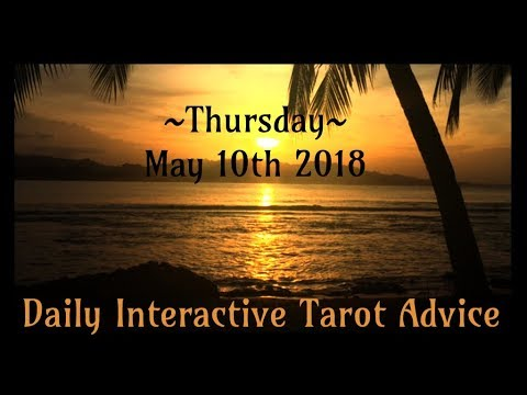 5/10/18 *All Signs* Daily Interactive Tarot Advice