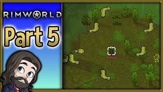 RimWorld 2018 Gameplay - Part 5 - Let's Play Walkthrough