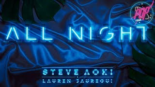 Lauren Jauregui & Steve Aoki estrenan All Night