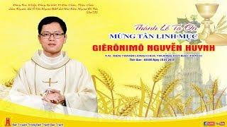 Trực Tiếp Thánh Lễ Tạ Ơn Tân Linh Mục Giêrônimô Nguyễn Huynh Tại Đền Thánh Bác Trạch Gp Thái Bình