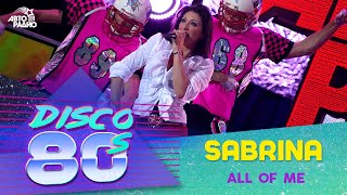Sabrina - All Of Me (Disco of the 80's Festival, Russia, 2008)