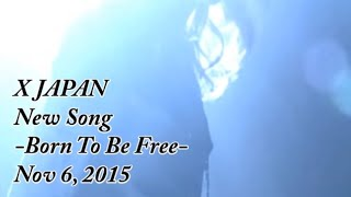 Video X JAPAN Born to be free -2015ver- 高音質 HD New song Next single  High-Quality Sound Subtitles download MP3, 3GP, MP4, WEBM, AVI, FLV Oktober 2017