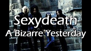 Watch Sexydeath A Bizarre Yesterday video
