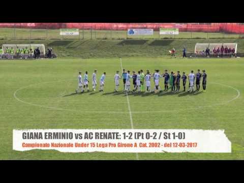 Giana Erminio vs AC Renate : 1-2 Under 15 Lega Pro Highlights 12-03-2017