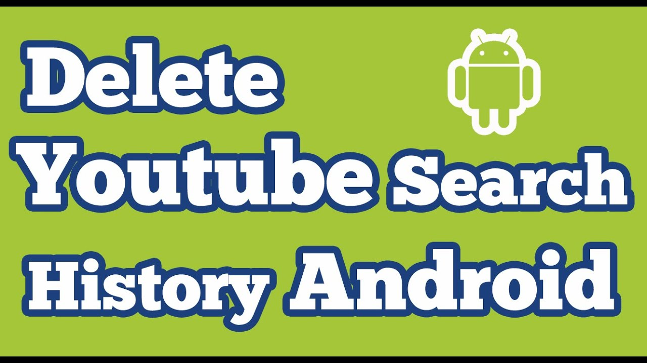 How To Delete Youtube Search History In Android Devices