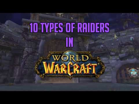 10 Types of Raiders in World of Warcraft