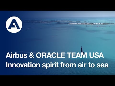 Airbus and ORACLE TEAM USA: Innovation spirit from air to sea...