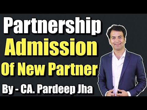 Partnership Admission - XIIth by CA. Pardeep Jha