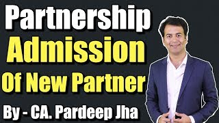 Partnership Admission - XIIth by CA. Pardeep Jha thumbnail