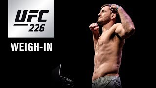UFC 226: Weigh-in Video and Results